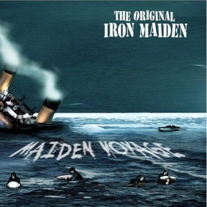 "THE ORGINAL IRON MAIDEN - ""Maiden Voyage"""