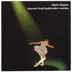 "Bijelo Dugme ""Koncert Kod Hajduccke Ccesme"" (1977)"