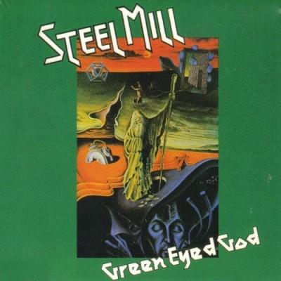 "STEEL MILL ""Green Eyed God"" (1971)"