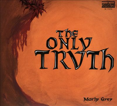 "MORLY GREY ""The Only Truth"" (1972)"