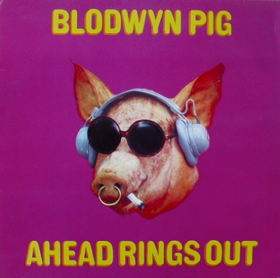 "Blodwyn Pig ""Ahead Rings Out"" (1969)"