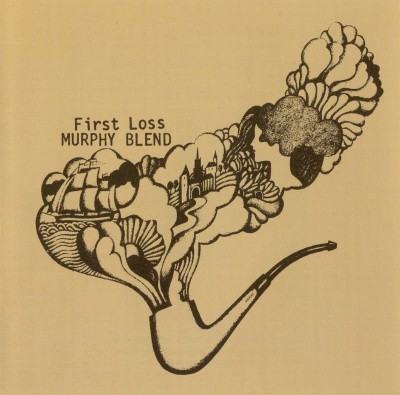 "Murphy Blend ""First Loss"" (1971)"