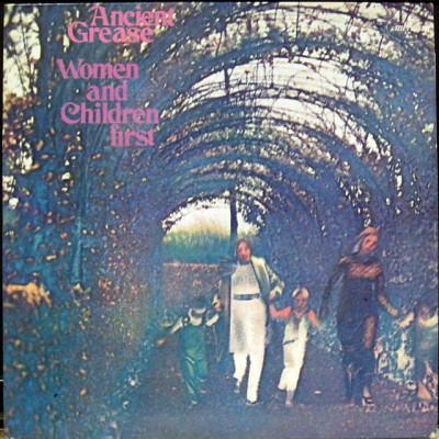 "Ancient Grease ""Women And Children First"" (1970)"